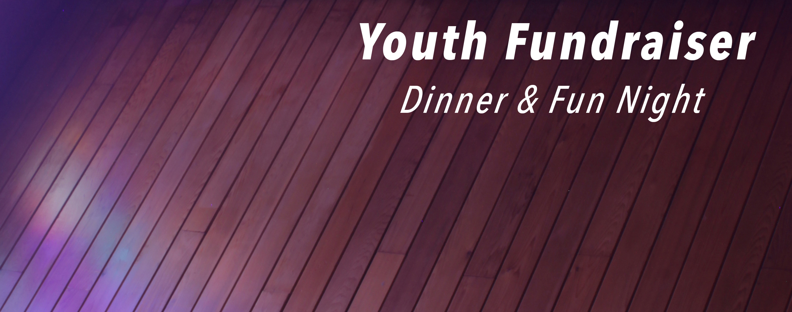 Youth Fundraiser Dinner & Fun Night